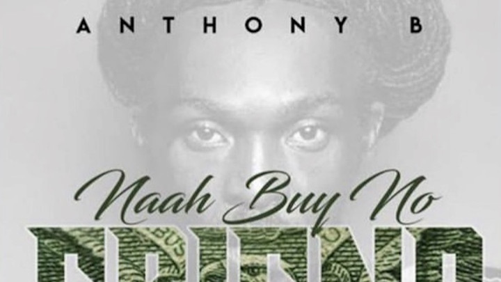 Anthony B - Naah Buy No Friend [2/15/2019]