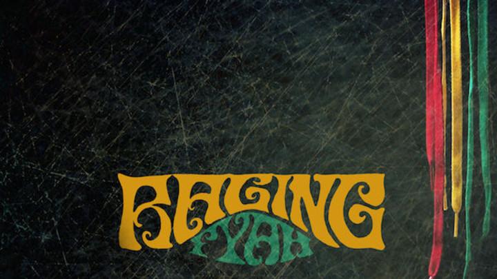 Raging Fyah - I Ain't Got Nobody [3/10/2017]