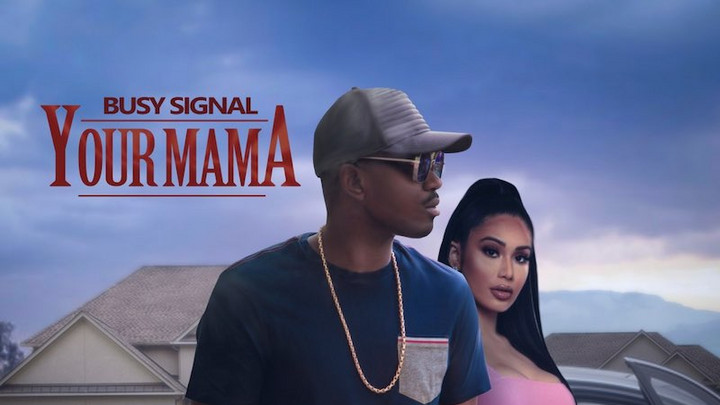 Busy Signal - Your Mama [10/23/2020]