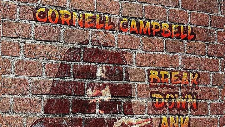 Cornell Campbell - Break Down Any Walls [3/6/2021]