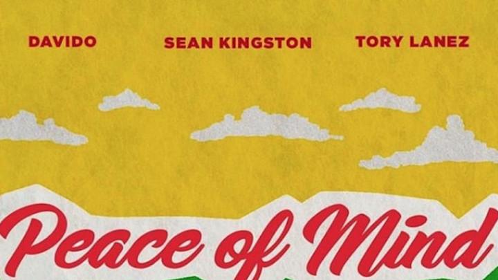 Sean Kingston feat. Tory Lanez & Davido - Peace of Mind [4/25/2019]