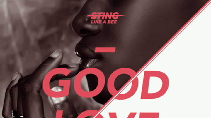 Sting Like A Bee - Good Love Mix [7/19/2014]