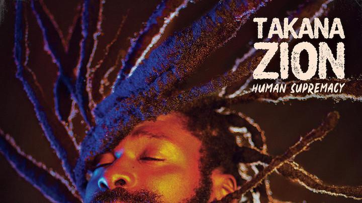 Takana Zion - Human Supremacy (Full Album) [6/4/2021]