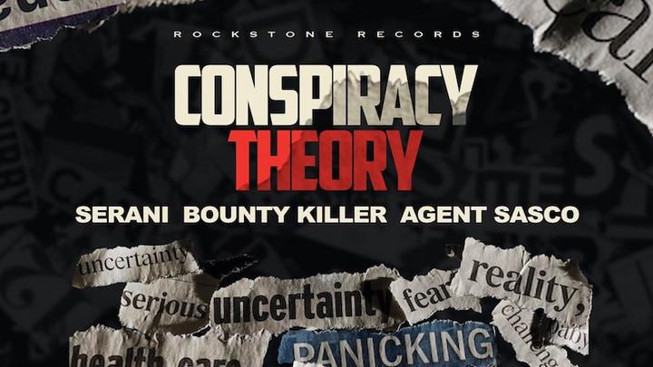 Bounty Killer, Serani, Agent Sasco - Conspiracy Theory (Remix) [10/9/2020]