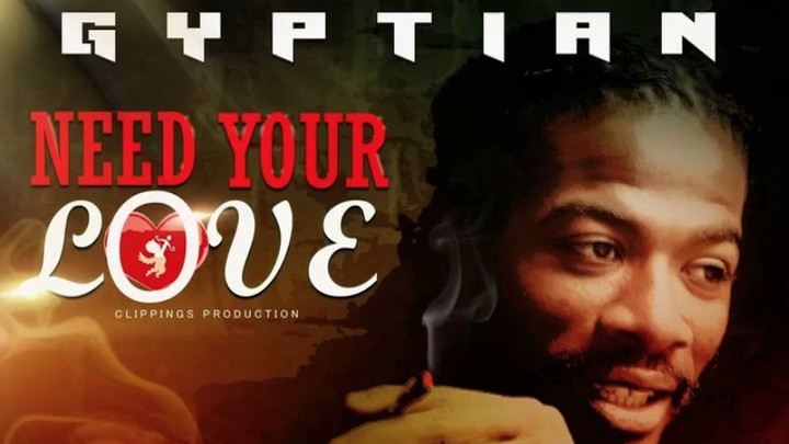 Gyptian - Need Your Love [5/10/2021]