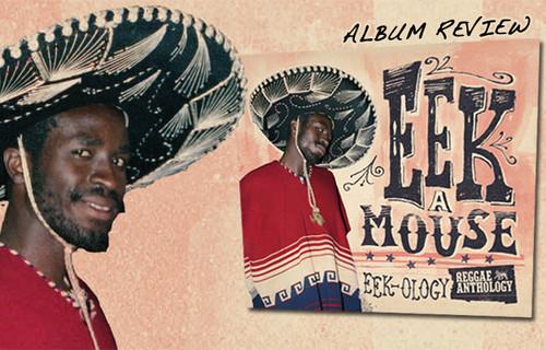Album Review: Eek A Mouse - Eek-Ology