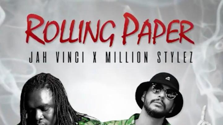 Jah Vinci & Million Stylez - Rolling Paper [2/8/2018]