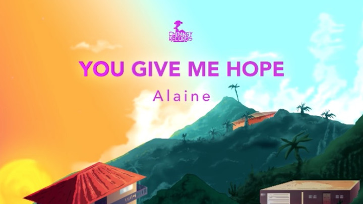 Alaine - You Give Me Hope [2/20/2019]