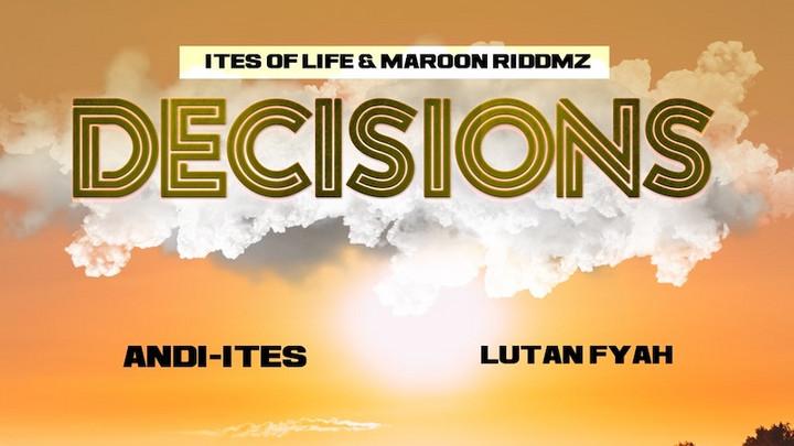 Lutan Fyah & Andi-Ites - Decisions [1/1/2021]