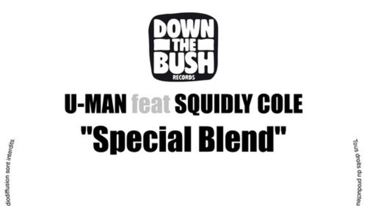U-Man feat. Squidly Cole - Spécial Blend [7/1/2010]