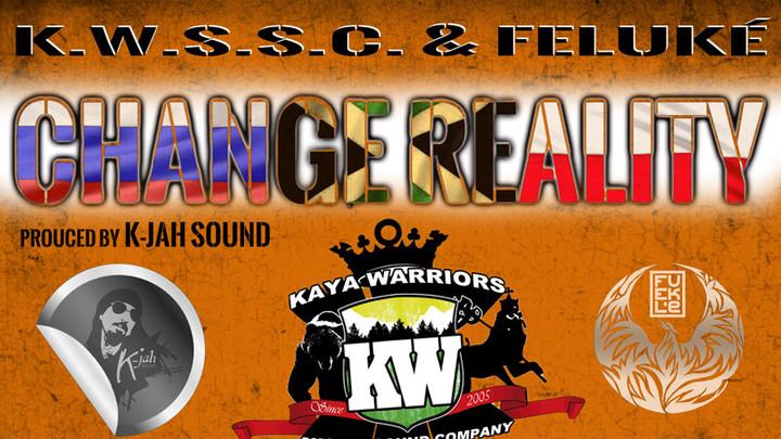 K.W.S.S.C. & Feluké - Change Reality [11/18/2016]