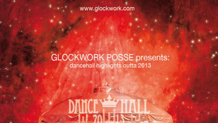 Glockwork Posse - Dancehall Circus 2013 [1/13/2014]