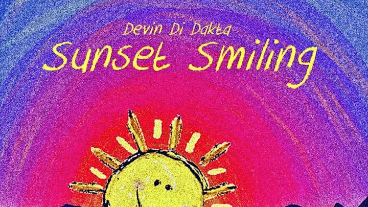 Devin Di Dakta - Sunset Smiling [7/20/2018]