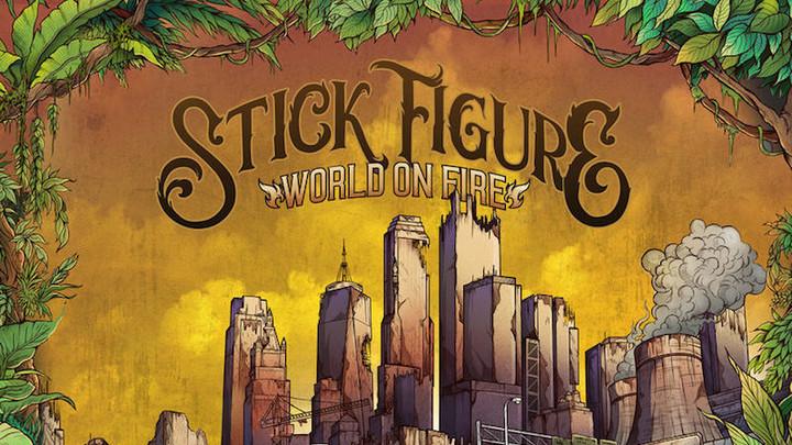 Stick Figure feat. Slightly Stoopid – World on Fire [6/7/2018]