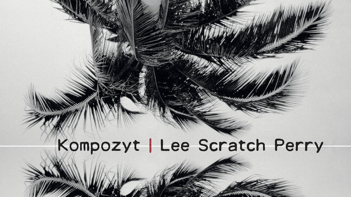 Kompozyt & Lee Scratch Perry - Hidden Force [6/25/2018]