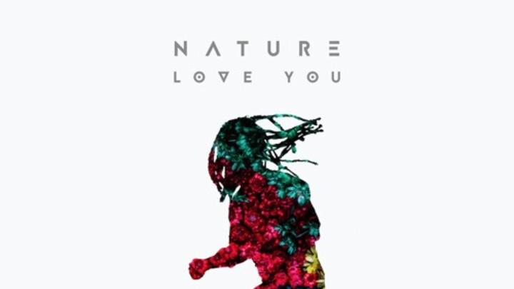Nature - Love You (Remixes) [3/1/2016]