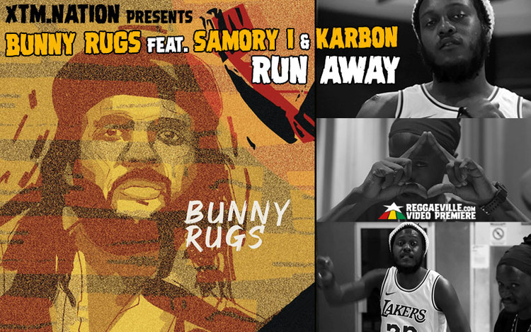 Bunny Rugs feat. Samory I & Karbon - Run Away
