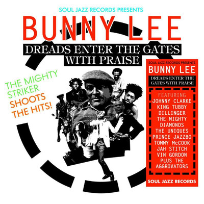 Various Artists - Soul Jazz Records Presents Bunny Lee: Dreads Enter the Gates With Praise - The Mighty Striker Shoots the Hits!