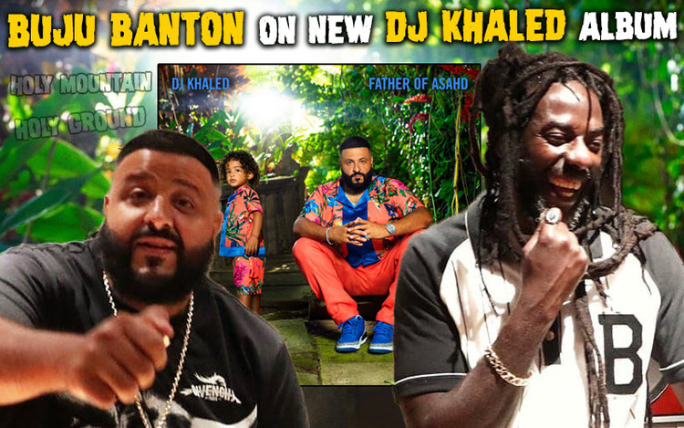 Buju Banton On New DJ Khaled Album - Father of Asahd