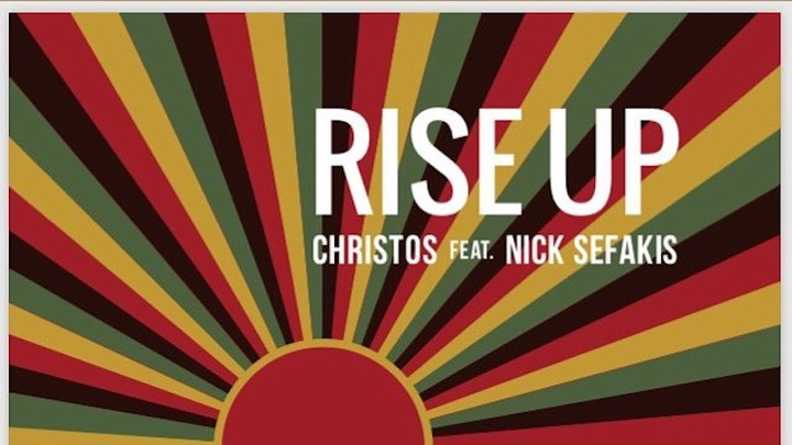 Christos feat. Nick Sefakis - Rise Up [8/8/2018]