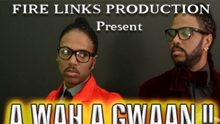 Twin Of Twins - A Wah A Gwaan [9/7/2014]