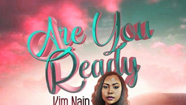 Kim Nain - Are You Ready [4/2/2021]