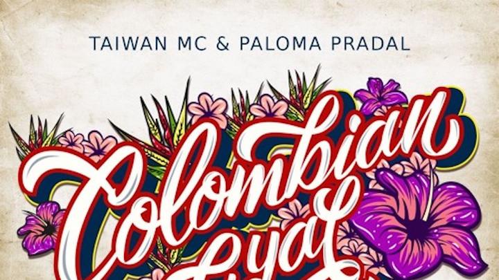 Taiwan MC feat. Paloma Pradal - Colombian Gyal [7/19/2019]