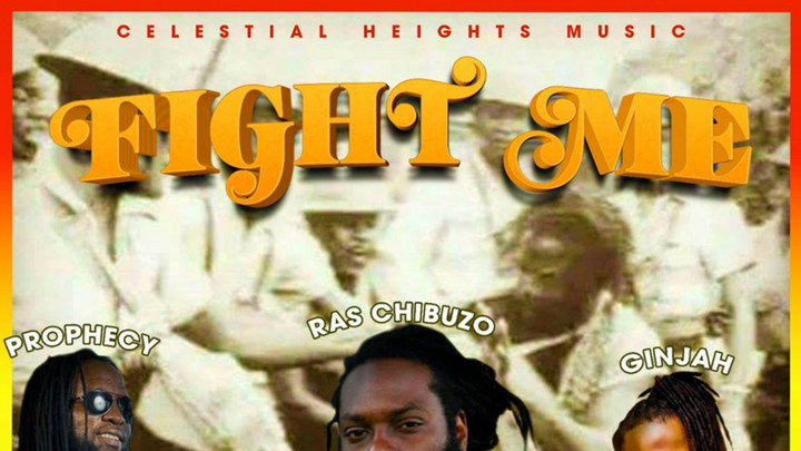 Ras Chibuzo feat. Ginjah & Prophecy - Fight Me [8/25/2021]