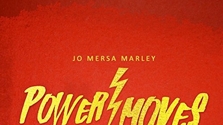 Jo Mersa Marley - Power Moves [11/10/2017]