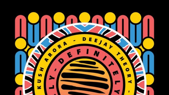 Kush Arora, Deejay Theory & Jahdan Blakkamoore - Definitely EP [10/31/2015]