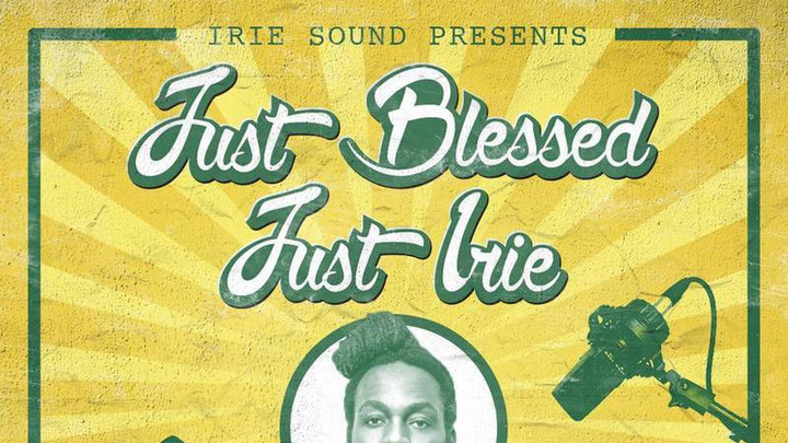 Blessed - Just Blessed Just Irie (Mixtape) [5/23/2020]
