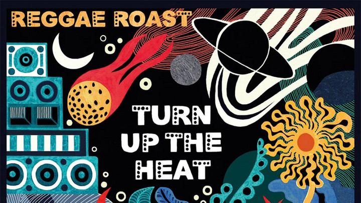 Reggae Roast - Turn Up The Heat (Album Mixtape) [5/5/2020]