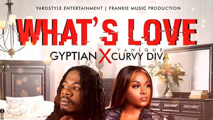 Gyptian & Curvy Diva - What's Love [1/10/2020]
