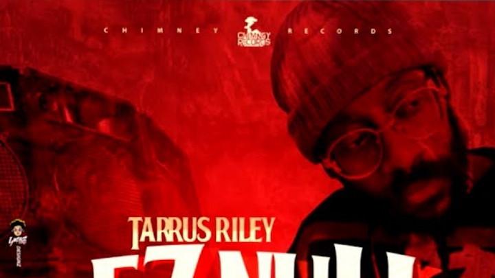 Tarrus Riley - EZ Nuh [11/28/2020]