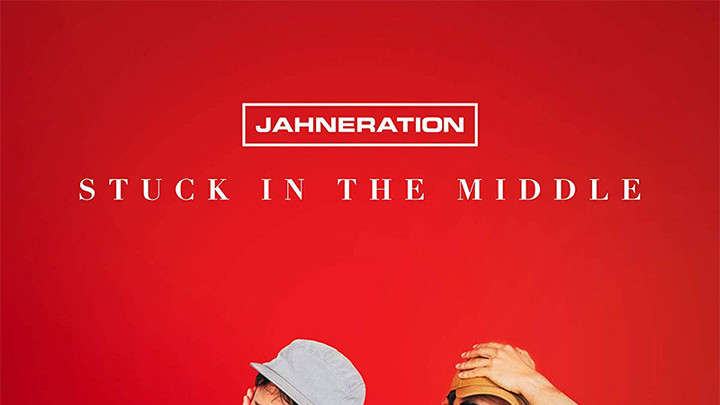 Jahneration - Stuck In The Middle (Full Album) [9/27/2019]