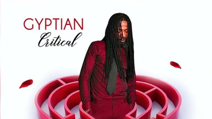 Gyptian - Critical [4/23/2021]