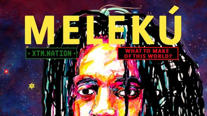 Meleku - What To Make Of This World [7/16/2016]