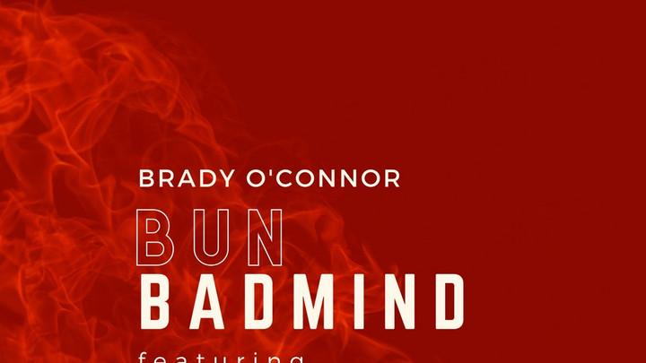 Brady O'Connor feat. Spragga Benz & Evie Pukupoo - Bun Badmind [1/22/2021]