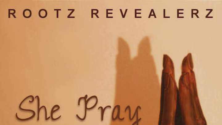 Rootz Revealerz - She Pray [1/9/2014]