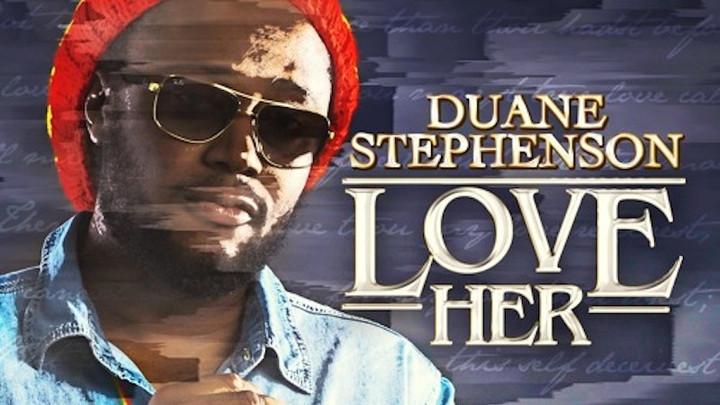 Duane Stephenson - Love Her [2/3/2018]