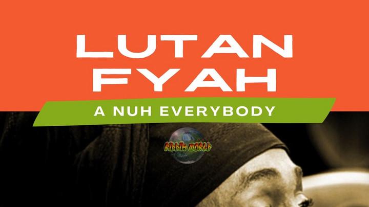 Lutan Fyah - A Nuh Everybody [12/11/2020]