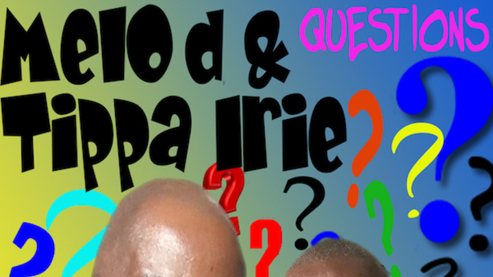 Melo D & Tippa Irie - Questions [10/2/2016]