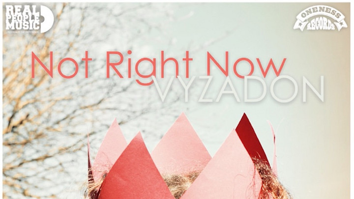 Vyzadon - Not Right Now [5/29/2021]