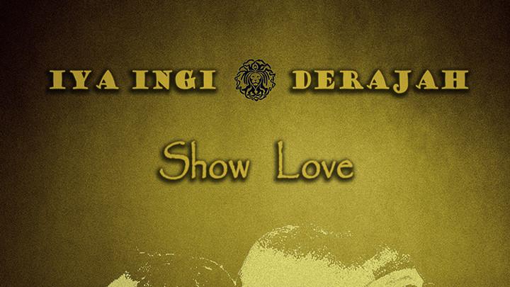 Iya Ingi feat. Derajah - Show Love [5/15/2016]