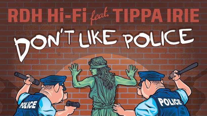 RDH Hi-Fi feat. Tippa Irie - Don't Like Police (Natural High Dubs Remix) [9/24/2018]