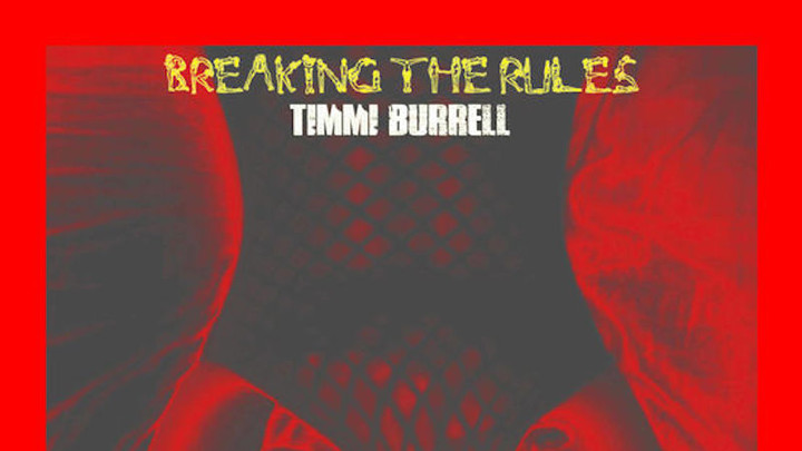 Timmi Burrell - Breaking The Rules [12/9/2017]