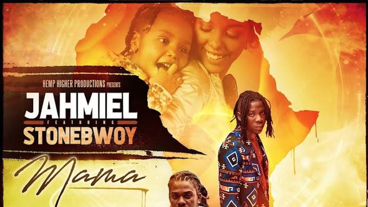 Jahmiel feat. Stonebwoy - Mama [5/9/2019]