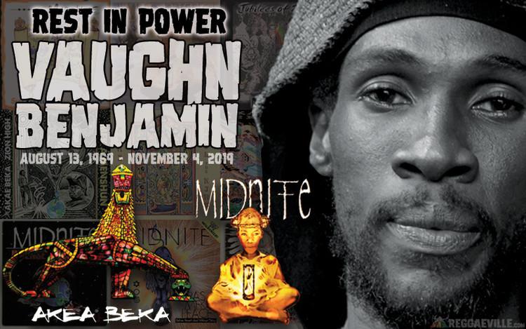 RIP Vaughn Benjamin - Akae Beka | Midnite