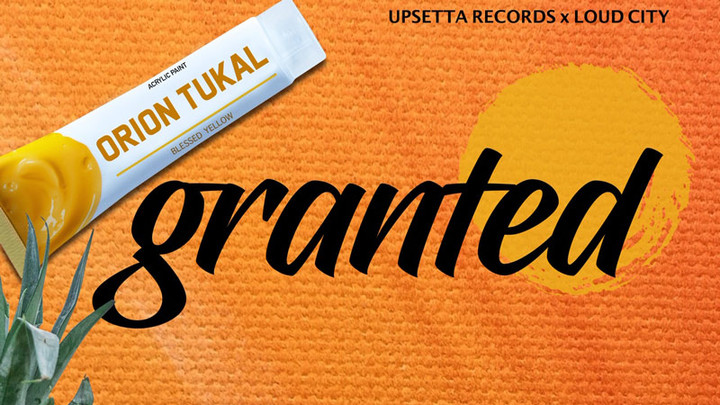 Orion Tukal - Granted [8/18/2019]