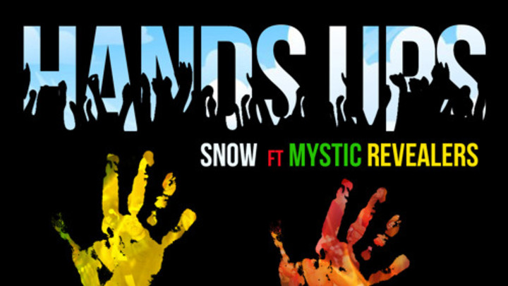Snow feat. Mystic Revealers - Hands Up [7/22/2015]